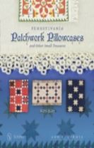 Pennsylvania Patchwork Pillowcases & Other Small Treasures