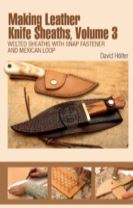 Making Leather Knife Sheaths, Volume 3