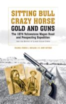 Sitting Bull, Crazy Horse, Gold and Guns