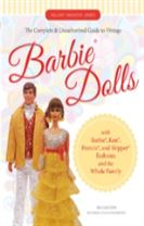 The Complete & Unauthorized Guide to Vintage Barbie (R) Dolls