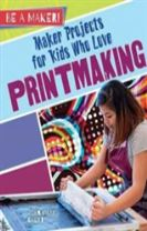 Maker Projects for Kids Who Love Printmaking - Be a Maker!