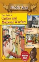 Your Guide to Castles and Medieval Warfare - Destination: Middle Ages