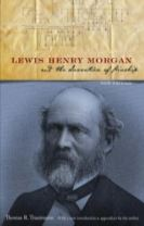Lewis Henry Morgan and the Invention of Kinship, New Edition
