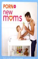 Porn for New Moms  (Us Edition)