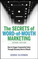 The Secrets of Word-of-Mouth Marketing: How to Trigger Exponential Sales Through Runaway Word of Mouth