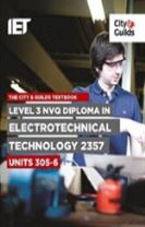 Level 3 NVQ Diploma in Electrotechnical Technology 2357 Units 305-306 Textbook