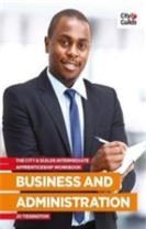 The City and Guilds Apprenticeship Workbook Intermediate Business and Administration