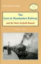 The Lynn and Hunstanton Railway and the West Norfolk Branch