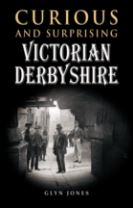 Curious and Surprising Victorian Derbyshire