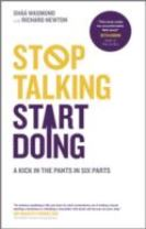 Stop Talking, Start Doing - a Kick in the Pants in Six Parts