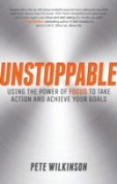 Unstoppable - Using the Power of Focus to Take    Action and Achieve Your Goals