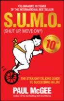 S.u.m.o (Shut Up, Move on) - the Straight-talking Guide to Succeeding in Life - 10th Anniversary    Edition