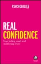 Real Confidence - Stop Feeling Small and Start    Being Brave