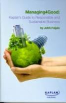 Managing4Good: Kaplan's Guide to Responsible and Sustainable Business