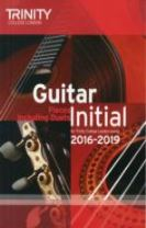 Trinity College London: Guitar Exam Pieces Initial Grade 2016-2019