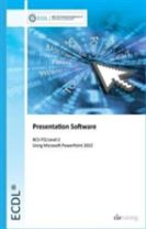 ECDL Presentation Software Using PowerPoint 2013 (BCS ITQ Level 2)
