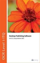 OCR Level 3 ITQ - Unit 32 - Desktop Publishing Software Using Microsoft Publisher 2013