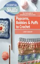 Popcorns, Bobbles and Puffs to Crochet