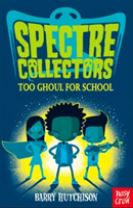 Spectre Collectors: Too Ghoul For School