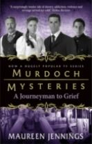 Murdoch Mysteries - Journeyman to Grief