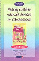 Helping Children Who are Anxious or Obsessional & Willy and the Wobbly House