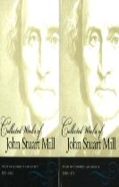 The Collected Works of John Stuart Mill, Volumes 4 & 5