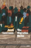 Jacob Lawrence The Migration Series