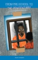 From Preschool to the Penitentiary