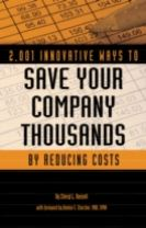 2,001 Innovative Ways to Save Your Company Thousands by Reducing Costs