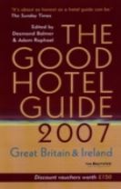 The Good Hotel Guide 2007