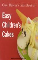 Carol Deacon's Little Book of Easy Children's Cakes