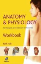 Anatomy and Physiology Workbook for Therapists and Healthcare Professionals