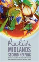 Relish Midlands - Second Helping: Original Recipes from the Region's Finest Chefs and Restaurants