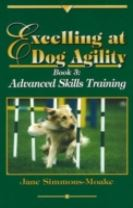 Excelling at Dog Agility -- Book 3