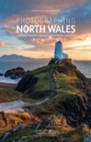 Photographing North Wales: A Photo-Location Guidebook
