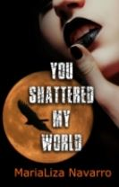 You Shattered My World