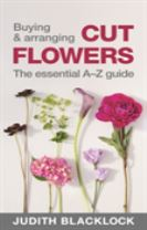 Buying & Arranging Cut Flowers - The Essential A-Z Guide