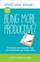 What's Your Excuse for not Being More Productive?