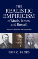 The Realistic Empiricism of Mach, James, and Russell