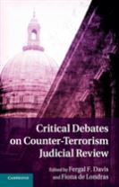 Critical Debates on Counter-Terrorism Judicial Review