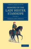 Memoirs of the Lady Hester Stanhope 3 Volume Set Memoirs of the Lady Hester Stanhope