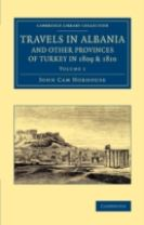 Travels in Albania and Other Provinces of Turkey in 1809 and 1810 2 Volume Set Travels in Albania and Other Provinces of Turkey