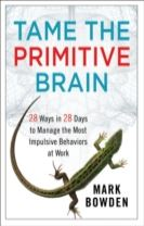 Tame the Primitive Brain