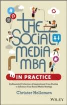 The Social Media MBA in Practice - an Essential   Collection of Inspirational Case Studies to       Influence Your Social Media