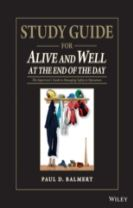 Study Guide for Alive and Well at the End of the Day