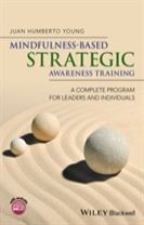 Mindfulness-based Strategic Awareness Training - Acomplete Program for Leaders and Individuals
