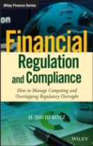 Financial Regulation and Compliance - How to      Manage Competing and Overlapping Regulatory       Oversight