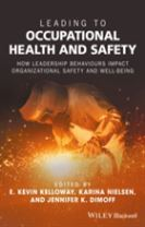 Leading to Occupational Health and Safety - How   Leadership Behaviours Impact Organizational Safetyand Well-being