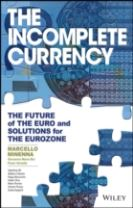 The Incomplete Currency - the Future of the Euro  and Solutions for the Eurozone
