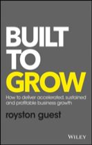 Built to Grow - How to Deliver Accelerated,       Sustained and Profitable Business Growth